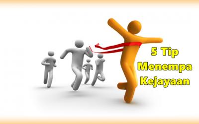 5 Tip Menempa Kejayaan